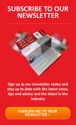 SUBSCRIBE TO OUR NEWSLETTER - Sign up to our newsletter today and stay up to date with the latest news, tips and advice and the latest in the industry >
